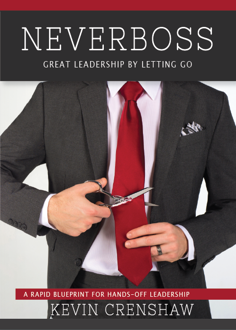 Neverboss: Great Leadership by Letting Go, The Rapid Blueprint for Empowering Leadership